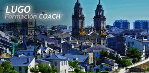 LUGO | Programa Formación COACH - MÁSTER EN COACHING INTEGRAL - 2ª edición @ Máxima Acreditación ICF (Federación Internacional de Coaching) Experto en Coaching Integral